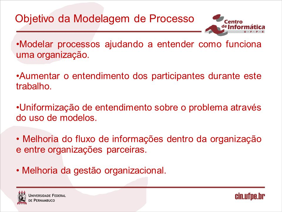Objetivo da Modelagem de Processo