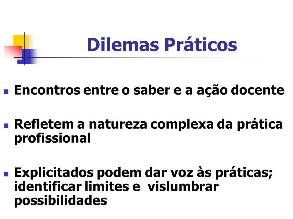 Dilemas Práticos Encontros entre o saber e a ação docente