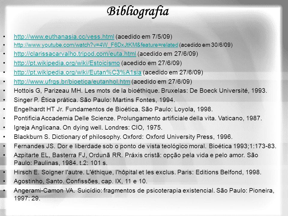 Bibliografia http://www.euthanasia.cc/vess.html (acedido em 7/5/09)