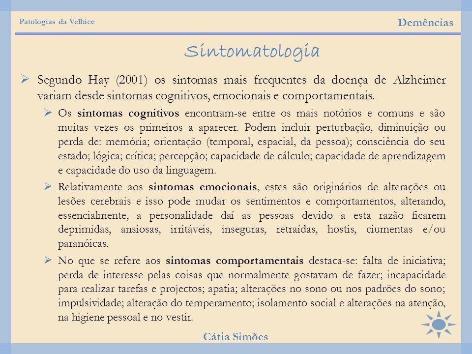 Patologias da Velhice Demências. Sintomatologia.