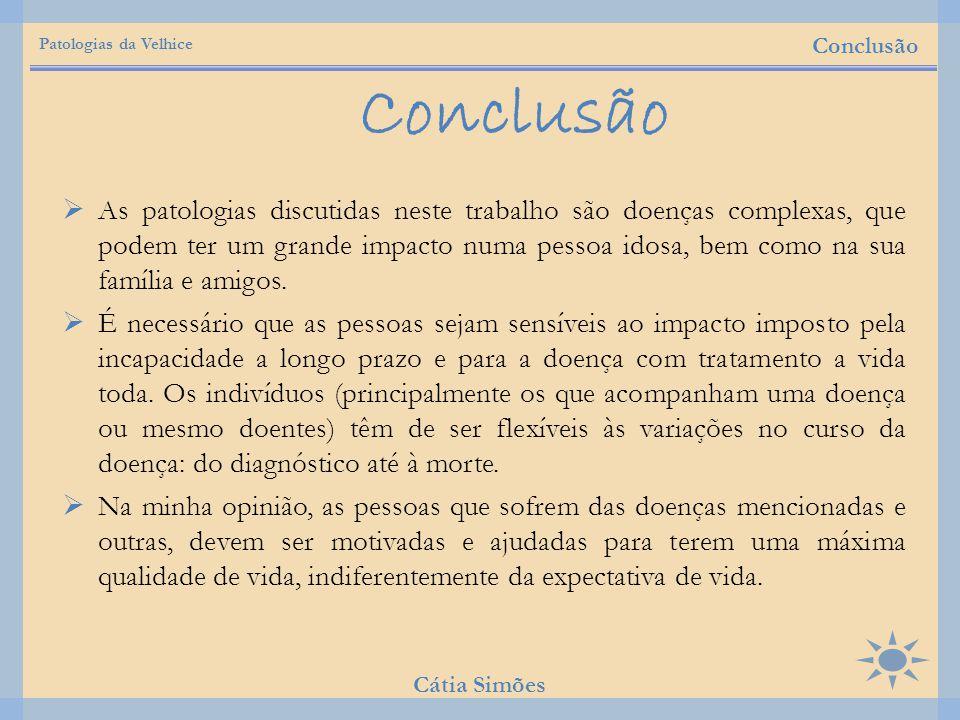 Patologias da Velhice Conclusão. Conclusão.