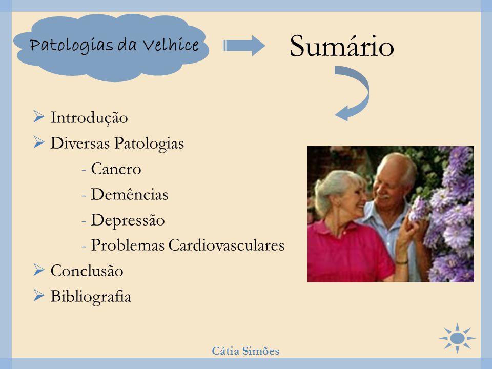 Sumário Patologias da Velhice Introdução Diversas Patologias - Cancro