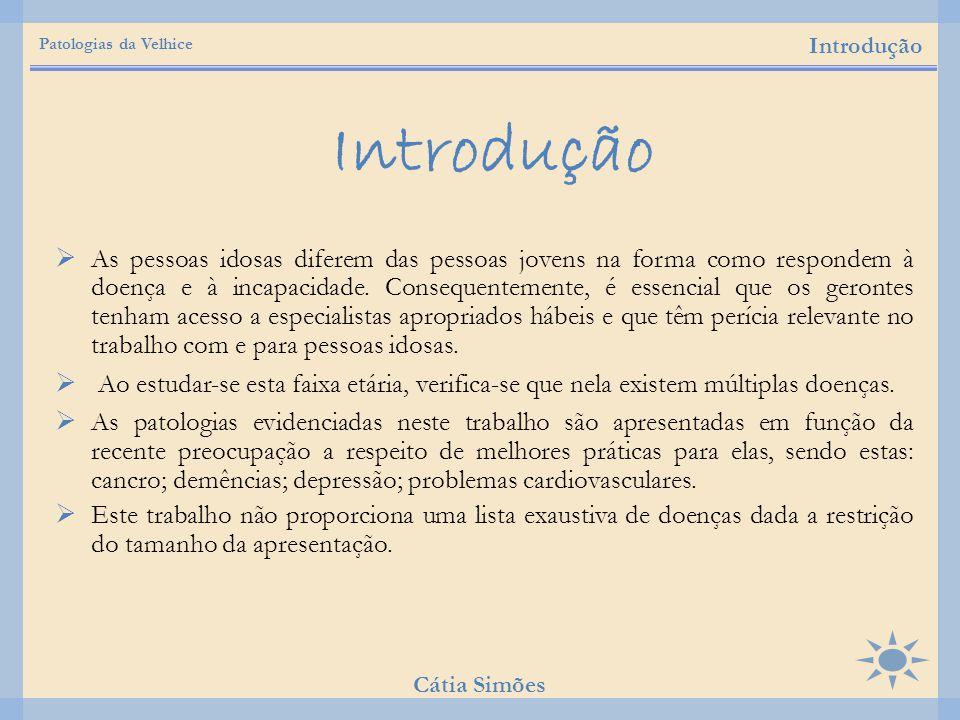 Patologias da Velhice Introdução. Introdução.