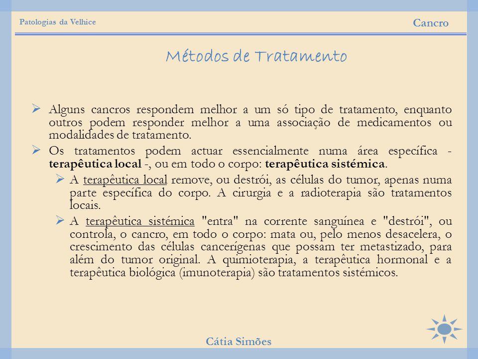 Patologias da Velhice Cancro. Métodos de Tratamento.