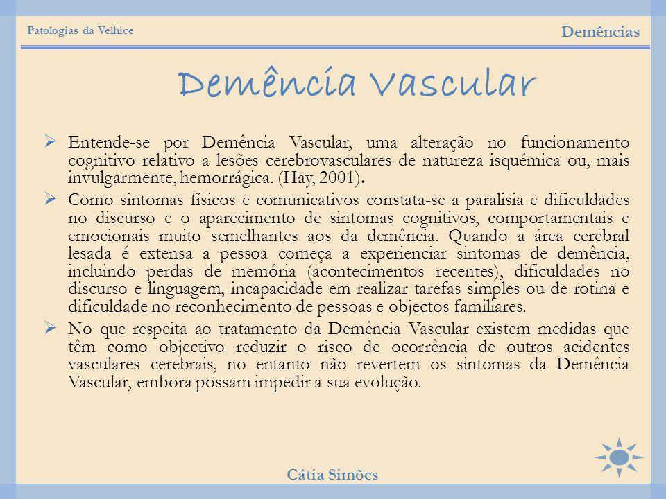 Patologias da Velhice Demências. Demência Vascular.