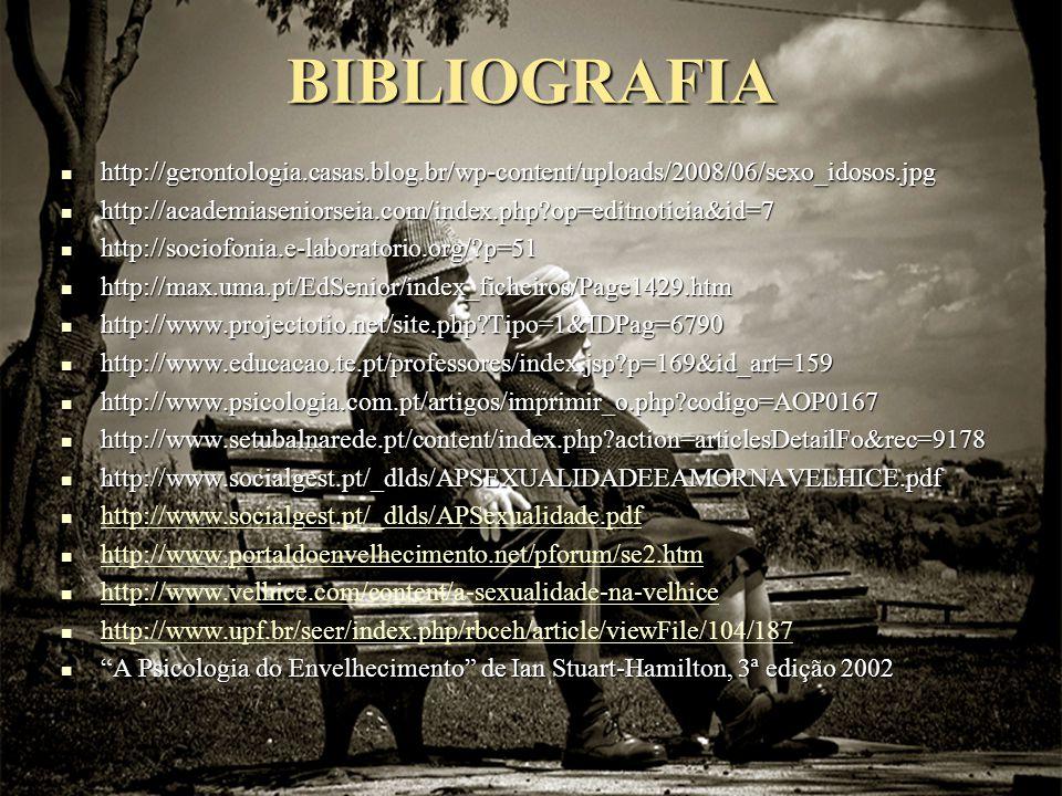 BIBLIOGRAFIA http://gerontologia.casas.blog.br/wp-content/uploads/2008/06/sexo_idosos.jpg.