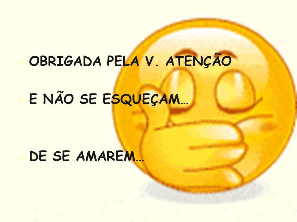 OBRIGADA PELA V. ATENÇÃO