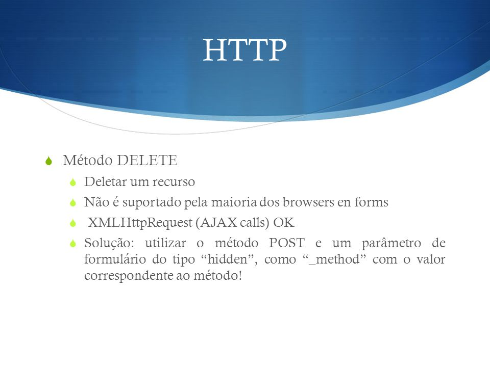HTTP Método DELETE Deletar um recurso