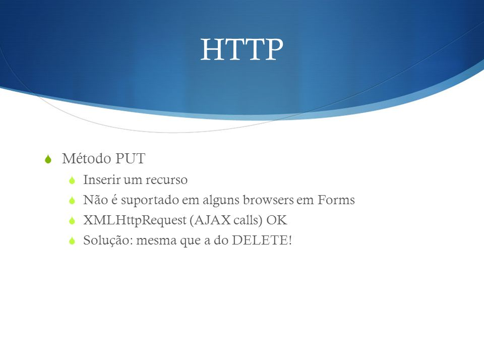 HTTP Método PUT Inserir um recurso