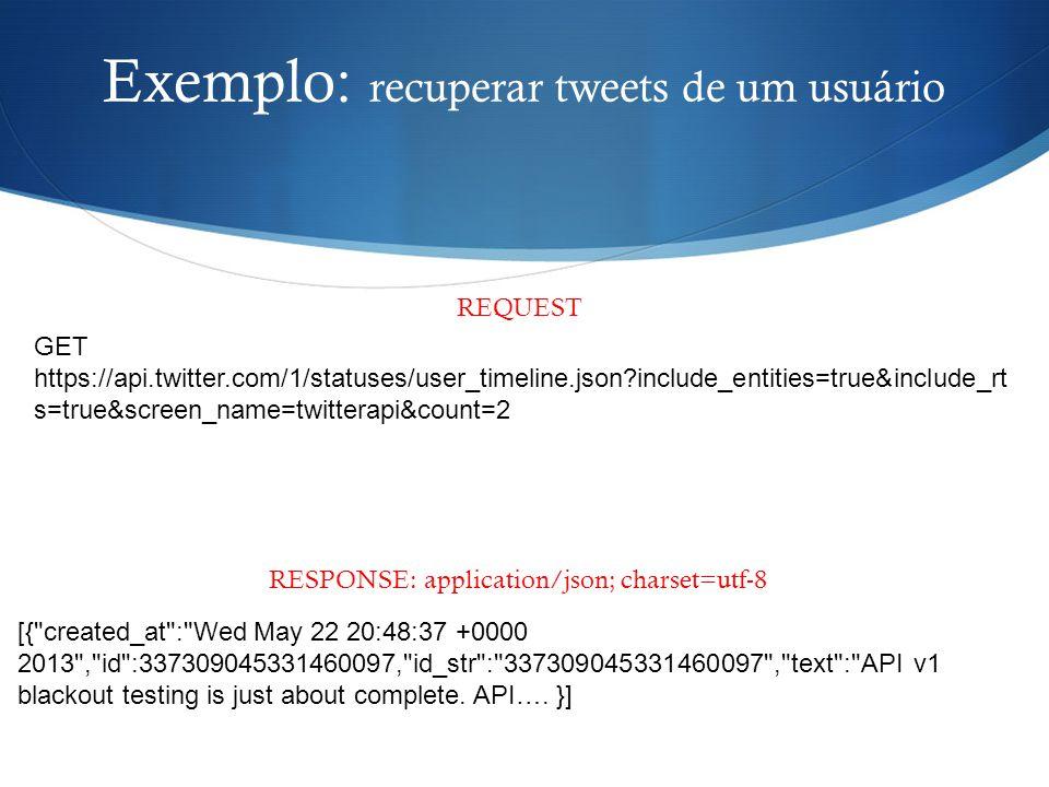 Exemplo: recuperar tweets de um usuário