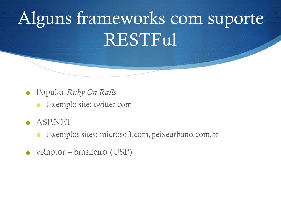 Alguns frameworks com suporte RESTFul