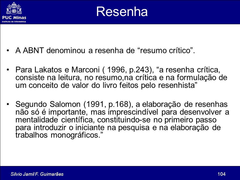 Resenha A ABNT denominou a resenha de resumo crítico .
