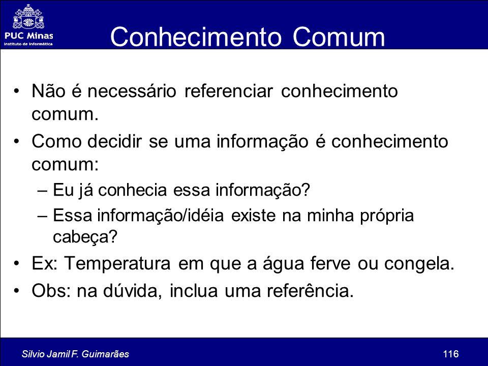 Conhecimento Comum Não é necessário referenciar conhecimento comum.