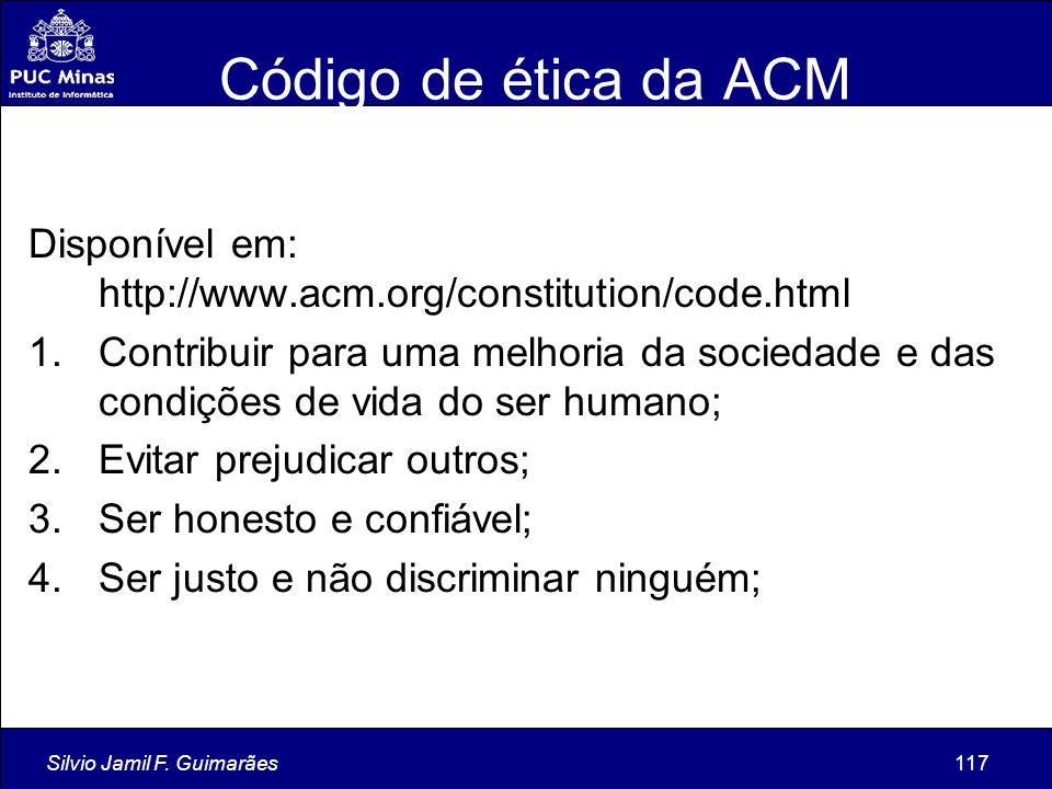 Código de ética da ACM Disponível em: http://www.acm.org/constitution/code.html.