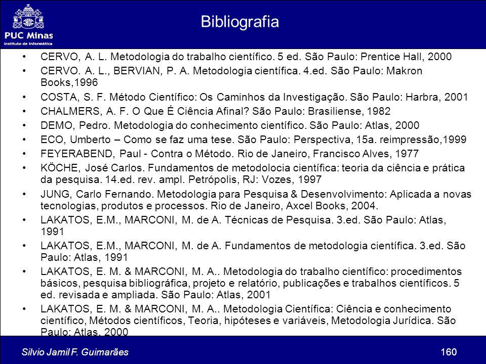 Bibliografia CERVO, A. L. Metodologia do trabalho científico. 5 ed. São Paulo: Prentice Hall, 2000.