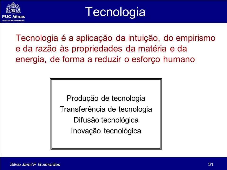 Tecnologia Tecnologia é a aplicação da intuição, do empirismo e da razão às propriedades da matéria e da energia, de forma a reduzir o esforço humano.