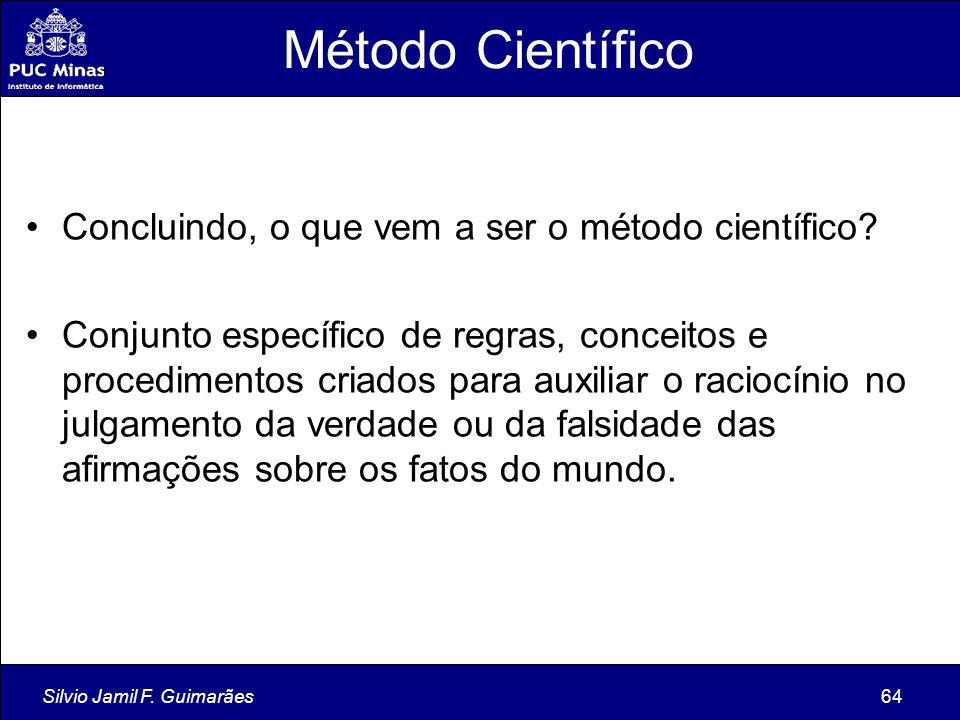 Método Científico Concluindo, o que vem a ser o método científico