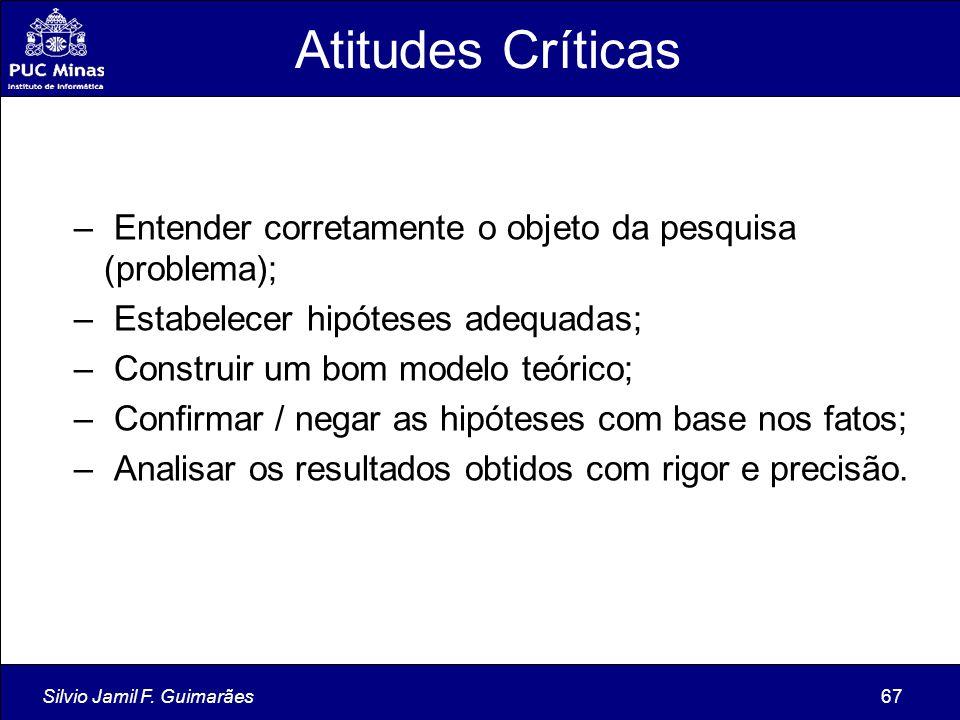 Atitudes Críticas Entender corretamente o objeto da pesquisa (problema); Estabelecer hipóteses adequadas;