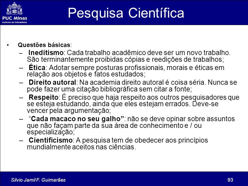 Pesquisa Científica Questões básicas: