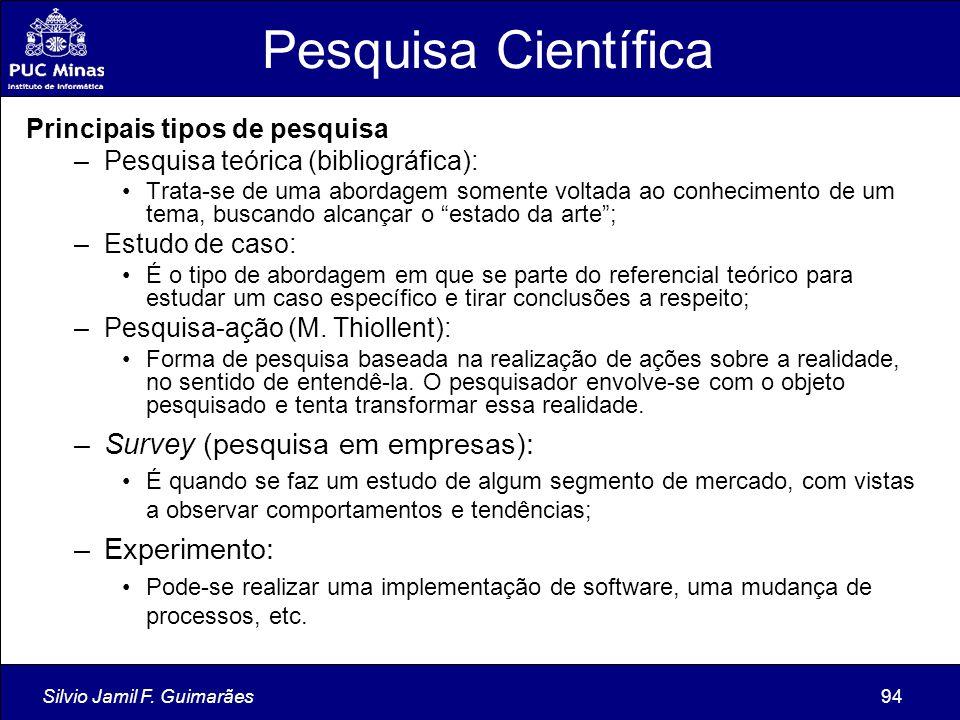 Pesquisa Científica Survey (pesquisa em empresas): Experimento: