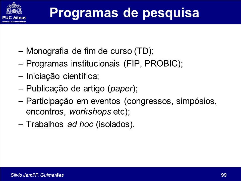 Programas de pesquisa Monografia de fim de curso (TD);