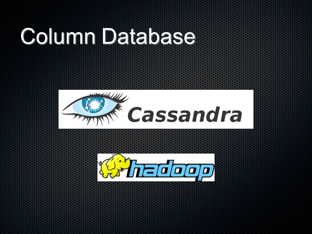 Column Database Cassandra Hadoop