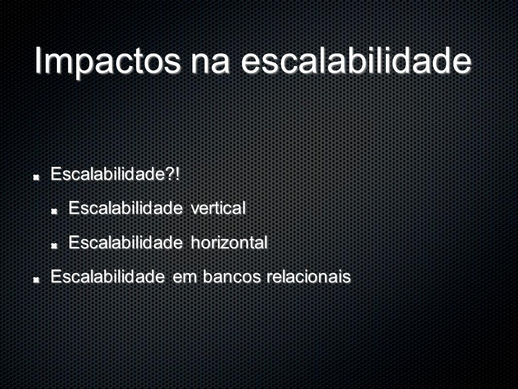 Impactos na escalabilidade