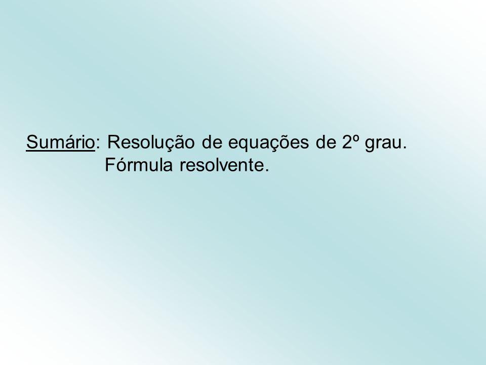 Sumário: Resolução de equações de 2º grau.