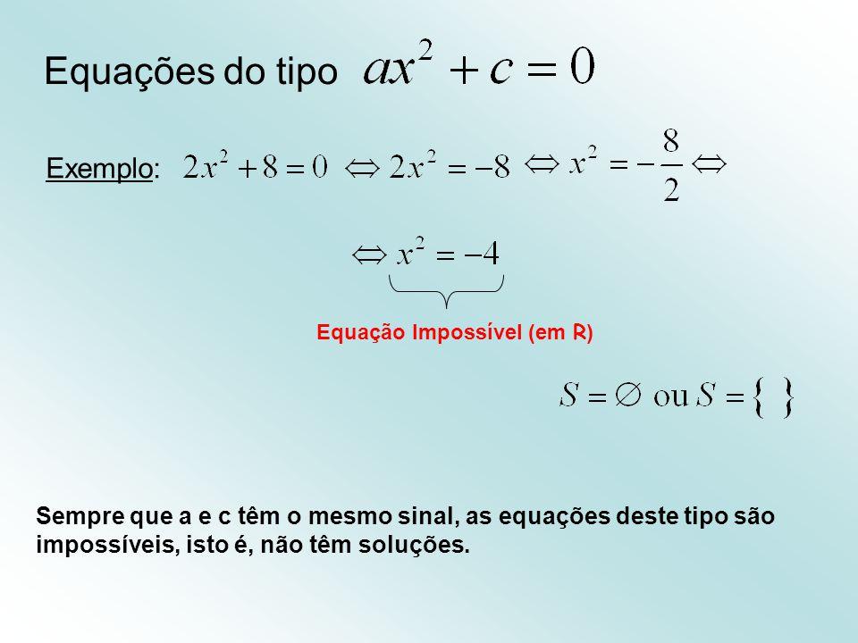Equações do tipo Exemplo: