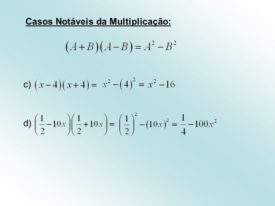 Casos Notáveis da Multiplicação: