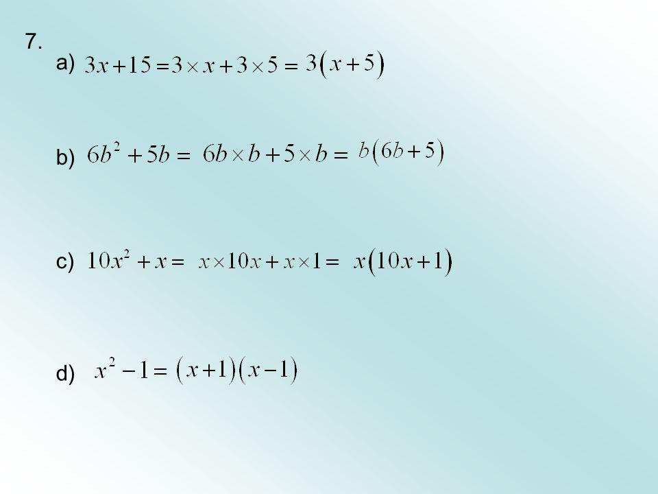 7. a) b) c) d)