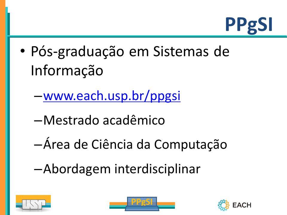PPgSI Pós-graduação em Sistemas de Informação www.each.usp.br/ppgsi