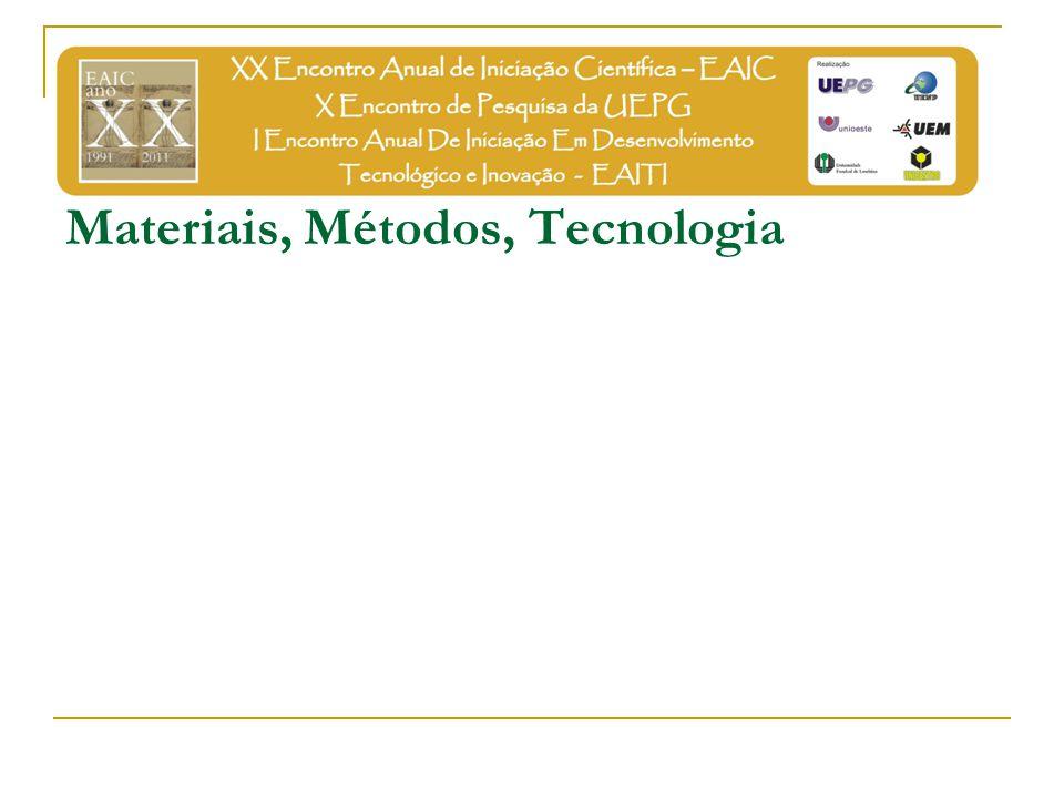 Materiais, Métodos, Tecnologia