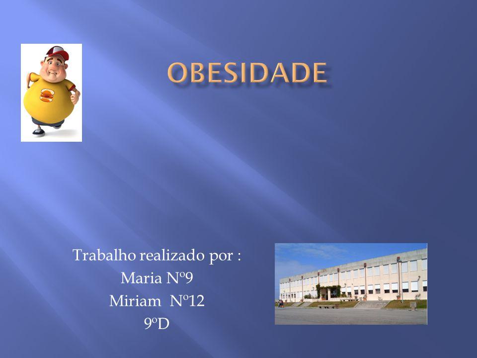 Trabalho realizado por : Maria Nº9 Miriam Nº12 9ºD