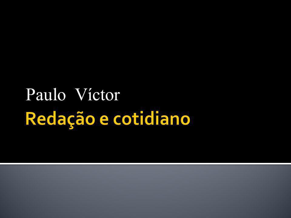 Paulo Víctor Redação e cotidiano