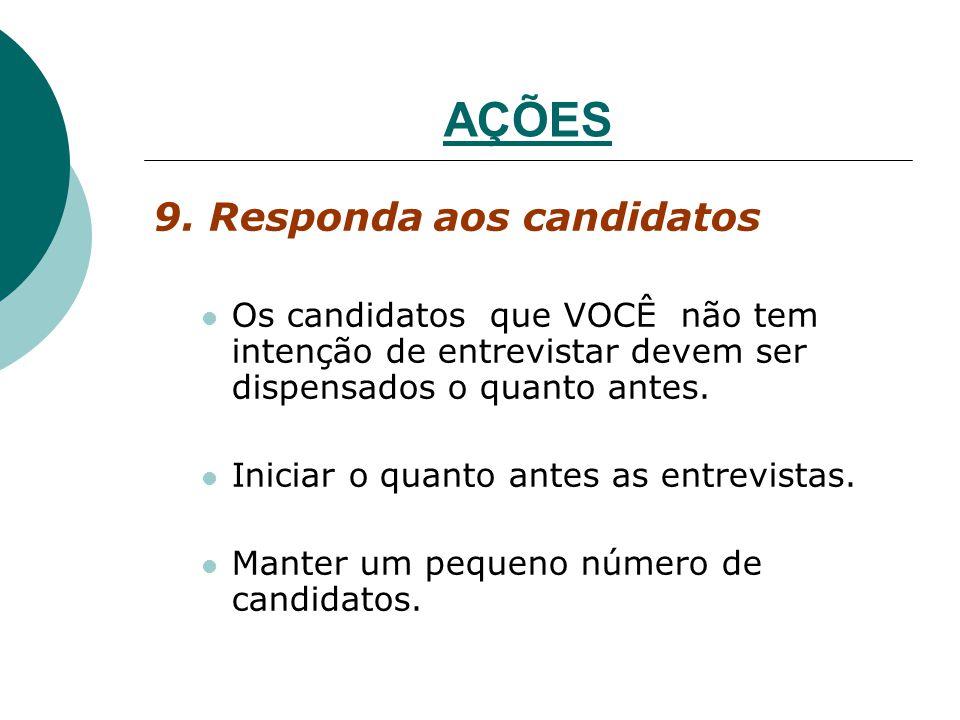 AÇÕES 9. Responda aos candidatos