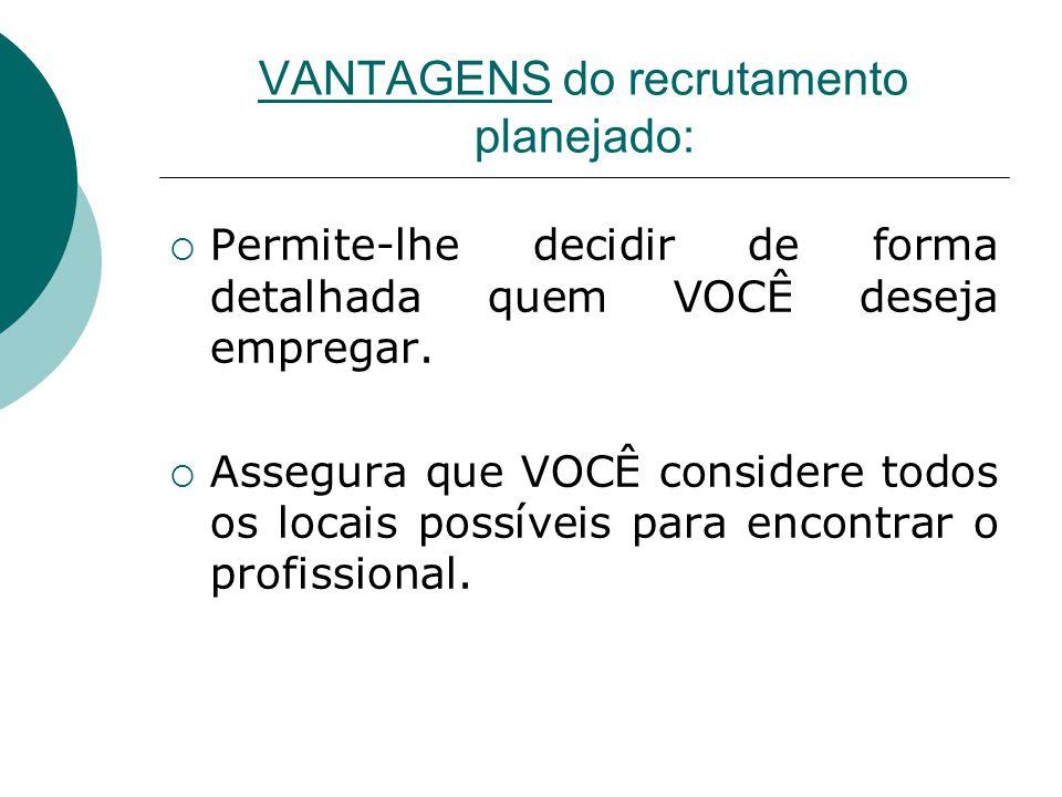 VANTAGENS do recrutamento planejado: