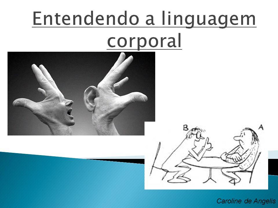 Entendendo a linguagem corporal