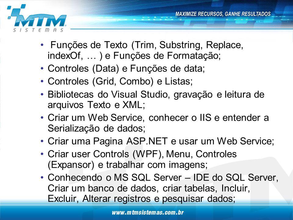 Funções de Texto (Trim, Substring, Replace, indexOf, … ) e Funções de Formatação;