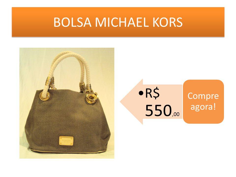 BOLSA MICHAEL KORS Compre agora! R$ 550,00