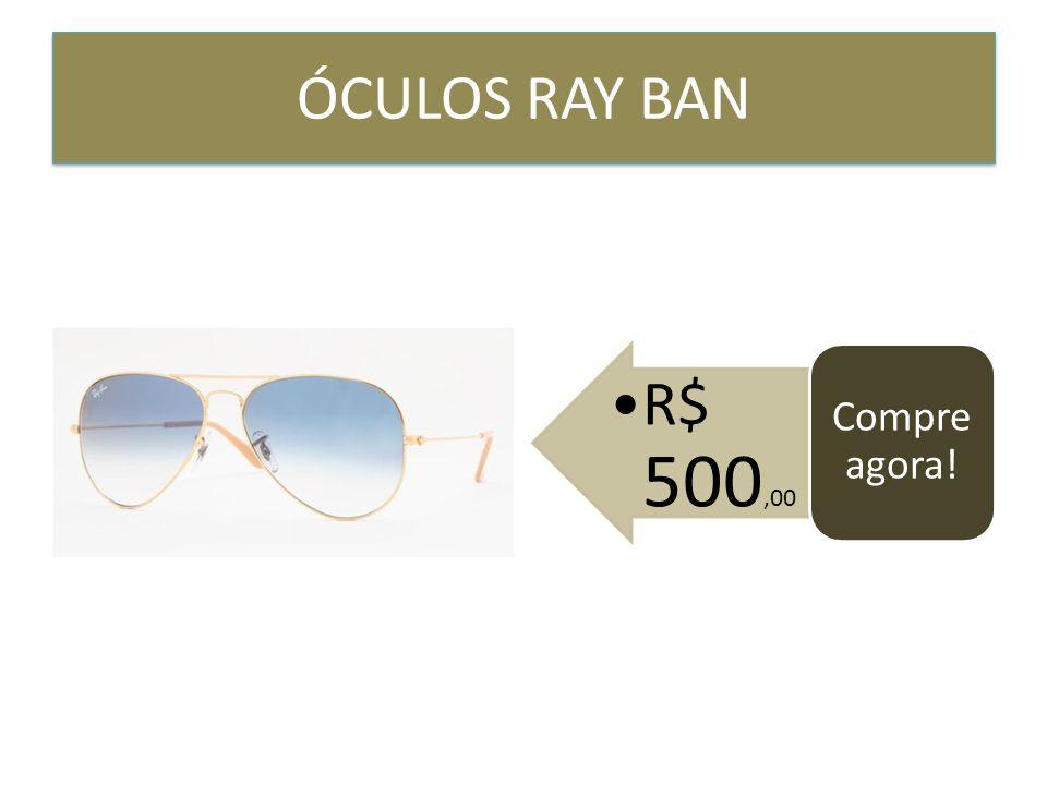 ÓCULOS RAY BAN Compre agora! R$ 500,00