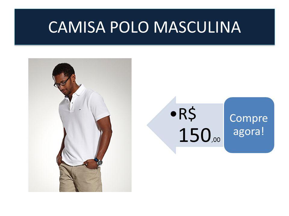 CAMISA POLO MASCULINA Compre agora! R$ 150,00