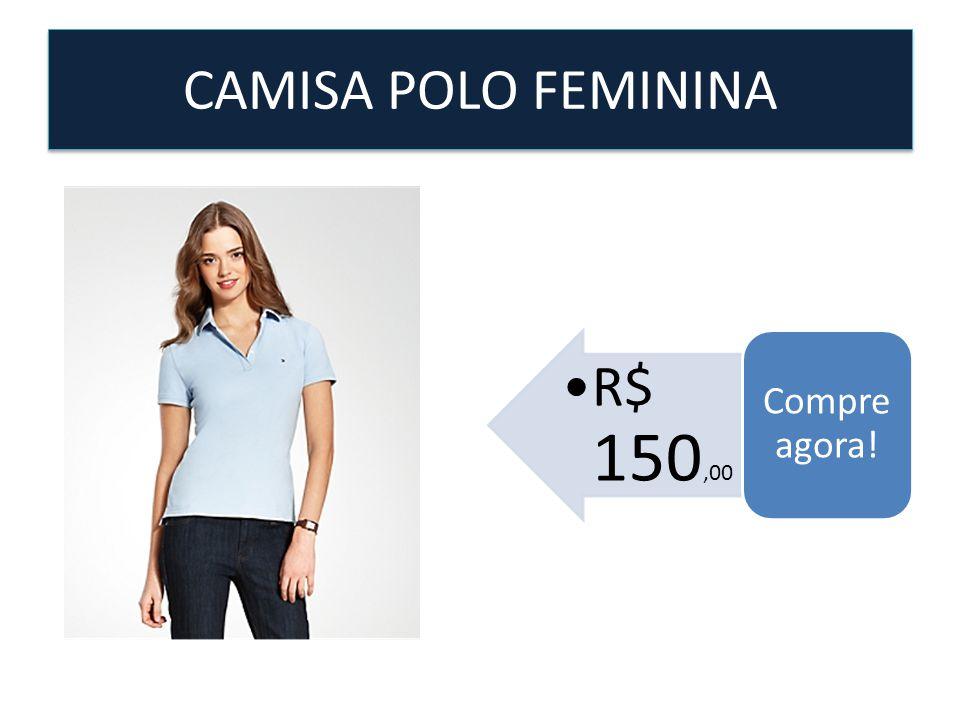 CAMISA POLO FEMININA Compre agora! R$ 150,00