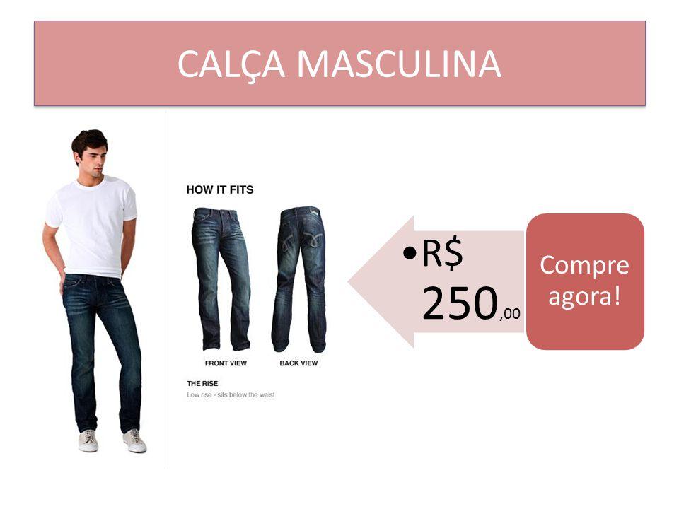 CALÇA MASCULINA Compre agora! R$ 250,00