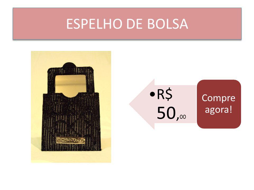ESPELHO DE BOLSA Compre agora! R$ 50,00