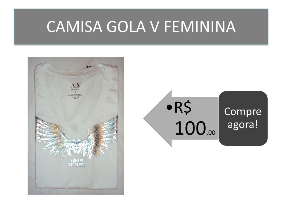 CAMISA GOLA V FEMININA Compre agora! R$ 100,00