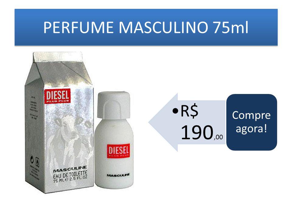 PERFUME MASCULINO 75ml Compre agora! R$ 190,00