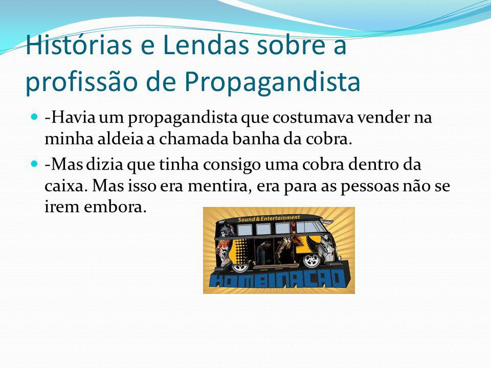 Histórias e Lendas sobre a profissão de Propagandista