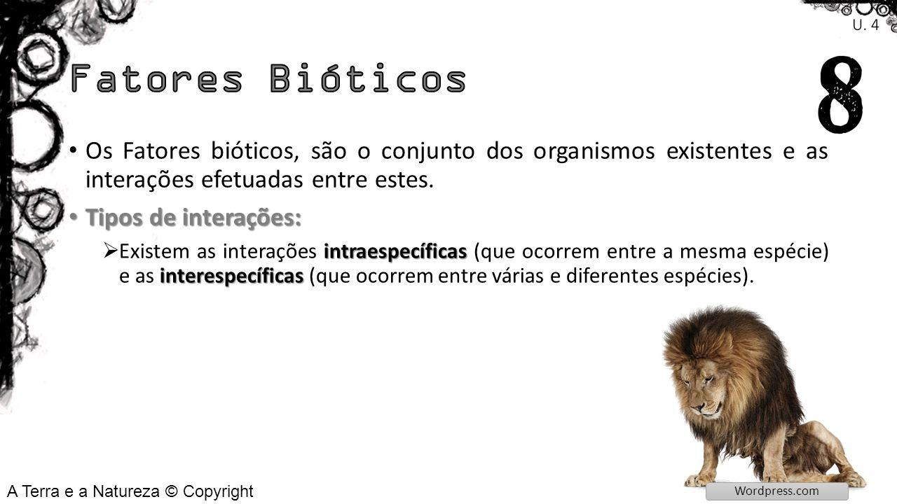 Fatores Bióticos Os Fatores bióticos, são o conjunto dos organismos existentes e as interações efetuadas entre estes.