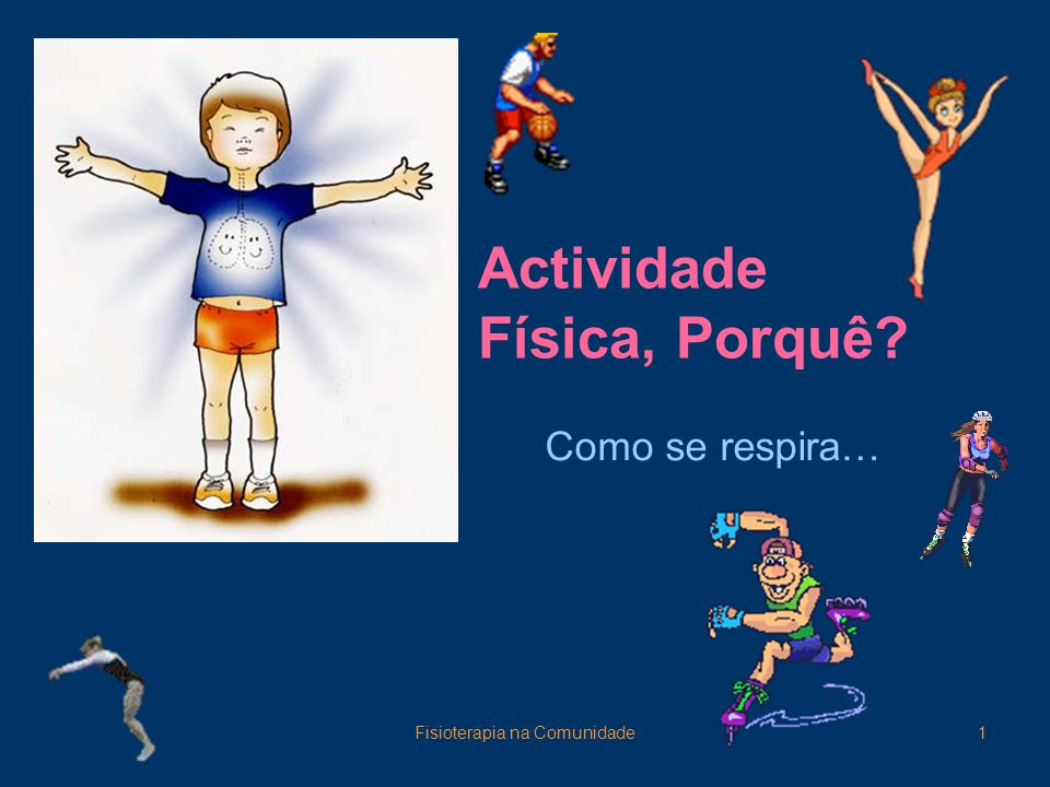 Actividade Física, Porquê